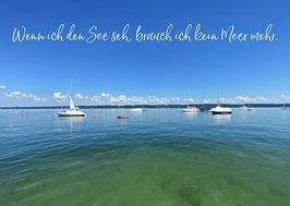 Postkarte: Wenn ich den See seh,