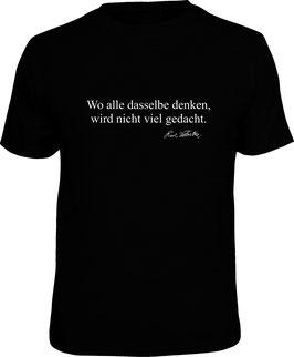 Karl Valentin Shirt: Wo alle dasselbe denken, wird nicht viel gedacht.