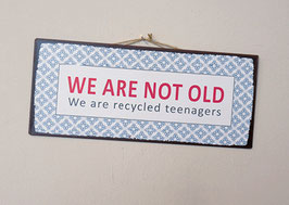 Postkarte: WE ARE NOT OLD