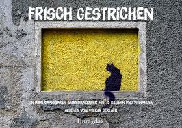"""""""FRISCH GESTRICHEN""""  Der Wandkalender"""