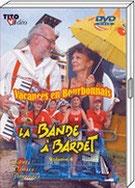 """DVD La Bande a Bardet """"Vacances en Bourbonnais""""  19.90€"""