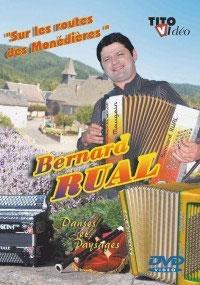 """DVD Bernard RUAL """" Sur les routes des Monédieres"""""""