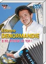 NOUVEAUTE DVD Etienne DENORMANDIE: 18 ans attention les yeux