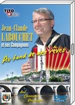 """DVD JC LABOUCHET """"Au fond de mes rêves"""""""