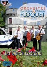 """DVD Dominique FLOQUET """"La vie de chateau"""""""