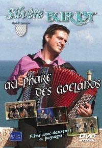 """DVD Silvère BURLOT """"Au phare des goélands"""""""