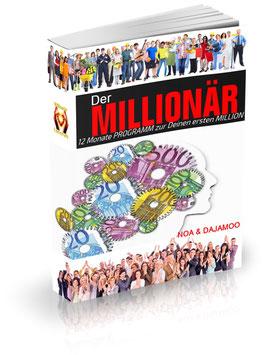 Der Millionär Ebook - Wie Du in 1 bis 3 Jahre es schaffst MILLIONÄR zu werden