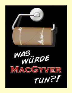 Was würde MacGyver tun?!