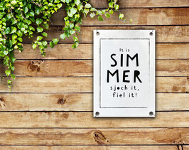 Tuinposter: it is simmer