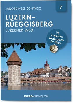 Nr. 7: Jakobsweg Schweiz Luzern–Rüeggisberg