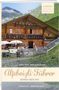 Ernst Roth: Alpbeizli-Führer Berner Oberland