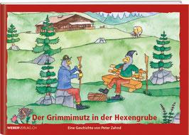 Peter Zahnd: Der Grimmimutz in der Hexengrube