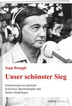 Sepp Renggli: Unser schönster Sieg