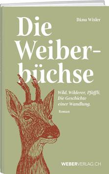 Dänu Wisler: Die Weiberbüchse