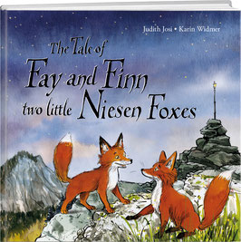 The Tale of Fay and Finn, two little Niesen Foxes
