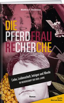 MATTHIAS F. STEINMANN: DIE PFERDFRAU-RECHERCHE