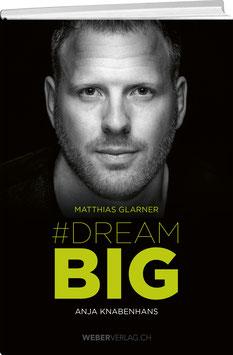 Matthias Glarner: Dream Big