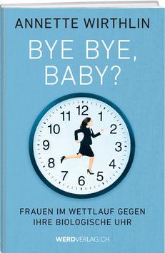 Annette Wirthlin: Bye Bye, Baby?