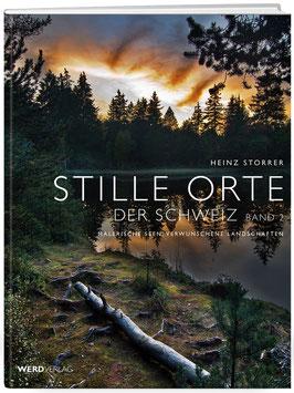 Stille Orte der Schweiz Band 2 - Malerische Seen, verwunschene Landschaften