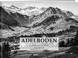 Peter Klopfenstein, Toni Koller, Christian Bärtschi: Adelboden in alten Ansichten