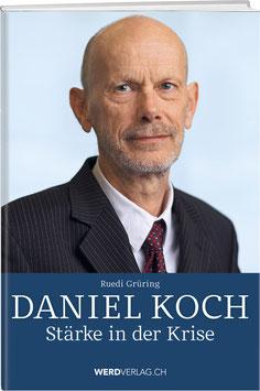 Daniel Koch: Stärke in der Krise, mit einem Vorwort von Bundesrat Alain Berset