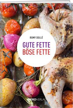 Romy Dollé: Gute Fette – Böse Fette