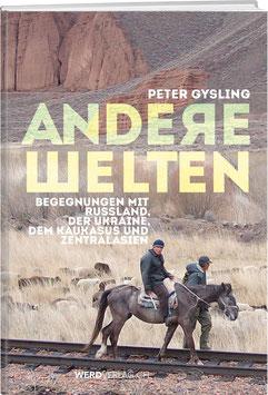Peter Gysling: ANDERE WELTEN