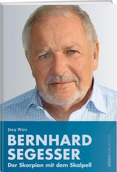 BERNHARD SEGESSER – DER SKORPION MIT DEM SKALPELL