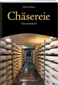 Chäsereie – GREYERZERLAND