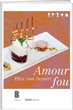 Amour fou – Pilze zum Dessert