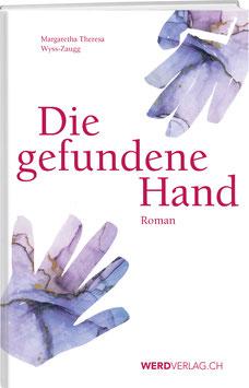 Margaretha Therese Wyss-Zaugg: Die gefundene Hand