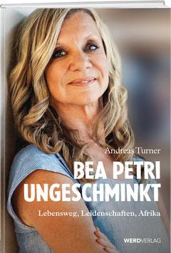 Andreas Turner: Bea Petri – Ungeschminkt
