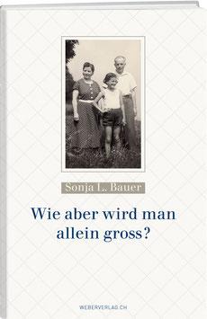 Sonja L. Bauer: Wie aber wird man allein gross?