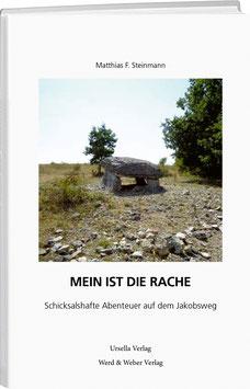 Matthias Steinmann: Mein ist die Rache