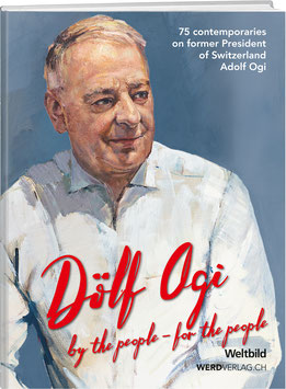 Dölf Ogi: by the people – for the people