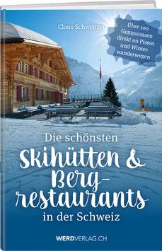 Die schönsten Skihütten und Bergrestaurants in der Schweiz
