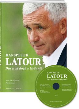 Beat Straubhaar & Philipp Abt: Hanspeter Latour – Das isch doch e Gränni!