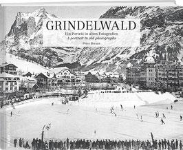 Grindelwald – 100 alte Ansichten