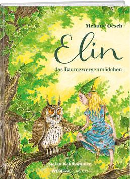 Elin das Baumzwergenmädchen BAND 1 – Melanie Oesch