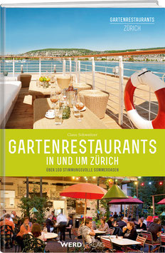 Claus Schweitzer: Gartenrestaurants in und um Zürich