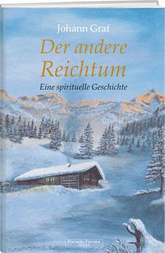 Johann Graf: Der andere Reichtum