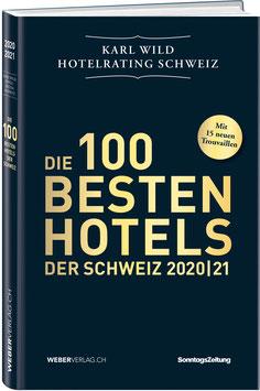 DIE 100 BESTEN HOTELS DER SCHWEIZ 2020/21