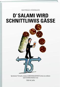 Matthias F. Steinmann: D' Salami wird schnittliwiis gässe