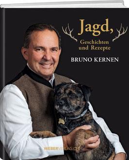 Bruno Kernen: Jagd, Geschichten und Rezepte