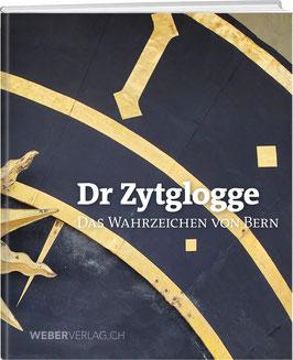 DR ZYTGLOGGE – DAS WAHRZEICHEN VON BERN