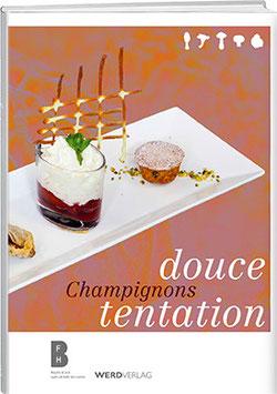 Champignons – douce tentation