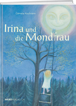 Cornelia Kaufmann: Irina und die Mondfrau