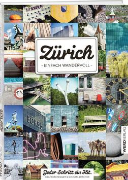 Beat Losenegger und Michael Zürcher: Zürich – einfach wandervoll