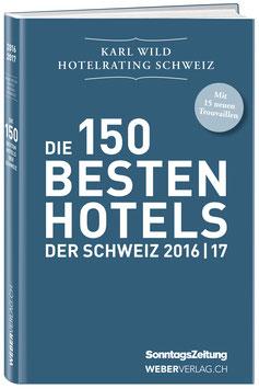 Die 150 besten Hotels der Schweiz 2016/17