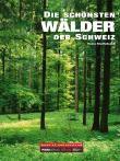 Die schönsten Wälder der Schweiz